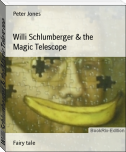Willi Schlumberger & the Magic Telescope