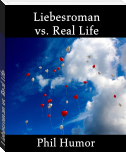 Liebesroman vs. Real Life