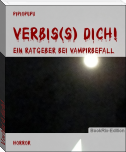 Verbis(s) dich!