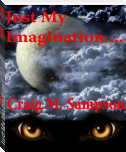 Just My Imagination.......