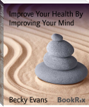 Improve Your Health By Improving Your Mind