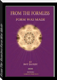 From The Formless Form Was Made