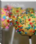 Cake pop crush(In Progress)