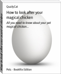 How to look after your magical chicken