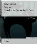 Cats in thunderclan(snowclouds fate)