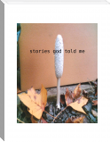 stories god told me