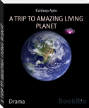 A TRIP TO AMAZING LIVING PLANET