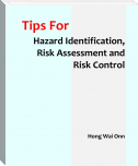 Tips for Hazard Identification, Risk Assessment and Risk Control