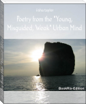 "Poetry from the ""Young, Misguided, Weak"" Urban Mind"