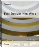 Final Decision Next Week