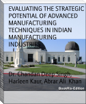 EVALUATING THE STRATEGIC POTENTIAL OF ADVANCED MANUFACTURING TECHNIQUES IN INDIAN MANUFACTURING INDUSTRIES