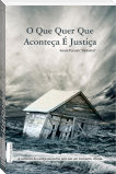 Whatever Has Happened Is Justice (Portuguese)