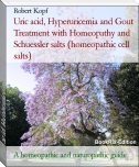 Uric acid, Hyperuricemia and Gout Treatment with Homeopathy and Schuessler salts (homeopathic cell salts)