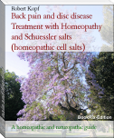 Back pain and disc disease Treatment with Homeopathy and Schuessler salts (homeopathic cell salts)