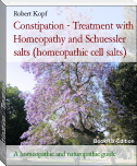 Constipation - Treatment with Homeopathy and Schuessler salts (homeopathic cell salts)