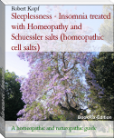 Sleeplessness - Insomnia treated with Homeopathy and Schuessler salts (homeopathic cell salts)