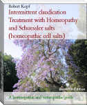 Intermittent claudication Treatment with Homeopathy and Schuessler salts (homeopathic cell salts)