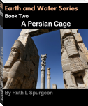 Book Two: A Persian Cage