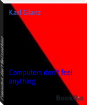 Computers don't feel anything