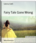 Fairy Tale Gone Wrong