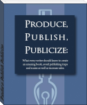 Produce, Publish, Publicize