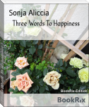 Three Words To Happiness