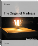 The Origin of Madness