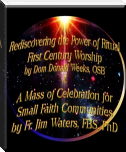 Rediscovering the Power of Ritual; 1st Century Worship