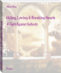 Hiding, Loving & Breaking Hearts