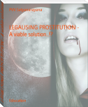 LEGALISING PROSTITUTION - A viable solution..!?