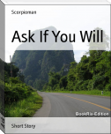Ask If You Will