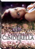 Remember, Cinderella?