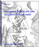 Untrusted: A Batman and Joker story (fanfiction/fan made)