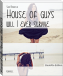 House of guys (Book one, FINISHED)