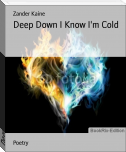 Deep Down I Know I'm Cold
