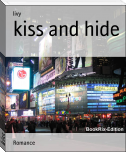 kiss and hide