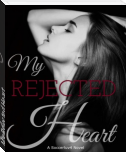 My Rejected Heart