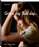 Good day, Bad day...
