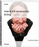 How to kill nervousness: Acting