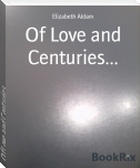 Of Love and Centuries...