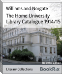 The Home University Library Catalogue 1914/15