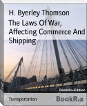 The Laws Of War, Affecting Commerce And Shipping