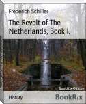 The Revolt of The Netherlands, Book I.