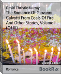 The Romance Of Giovanni Calvotti From Coals Of Fire And Other Stories, Volume II. (Of III)