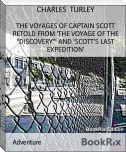 "THE VOYAGES OF CAPTAIN SCOTT RETOLD FROM 'THE VOYAGE OF THE ""DISCOVERY""' AND 'SCOTT'S LAST EXPEDITION'"