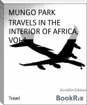 TRAVELS IN THE INTERIOR OF AFRICA, VOL 1