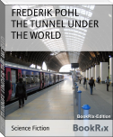 THE TUNNEL UNDER THE WORLD