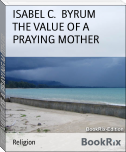 THE VALUE OF A PRAYING MOTHER