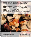 THE TWO MITTENS AND THE LITTLE PLAY