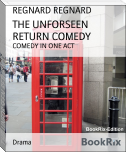 THE UNFORSEEN RETURN COMEDY